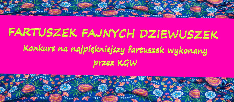 """KONKURS DLA KGW """"Fartuszek fajnych dziewuszek"""""""